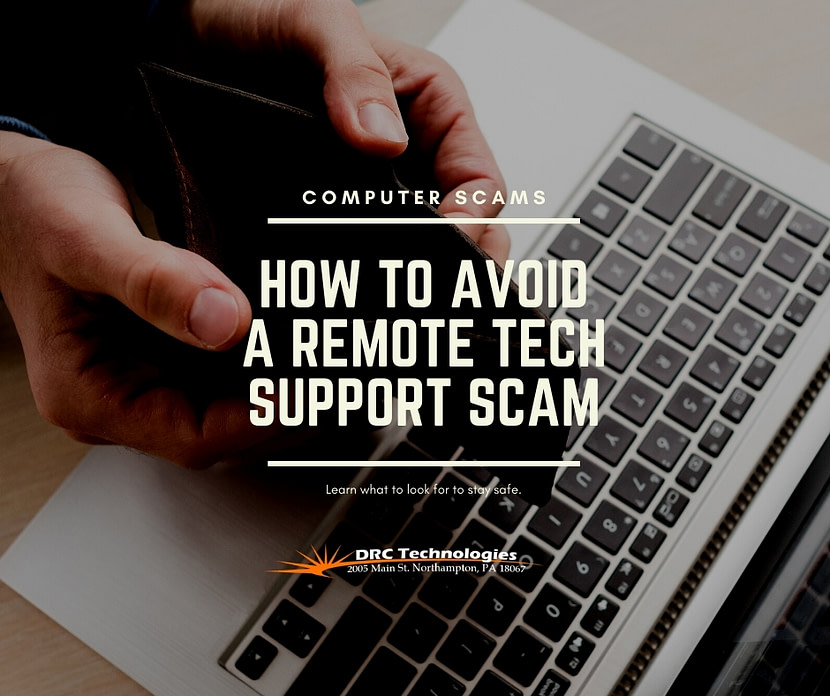 How to avoid a remote tech support scam DRC Technologies Northampton PA